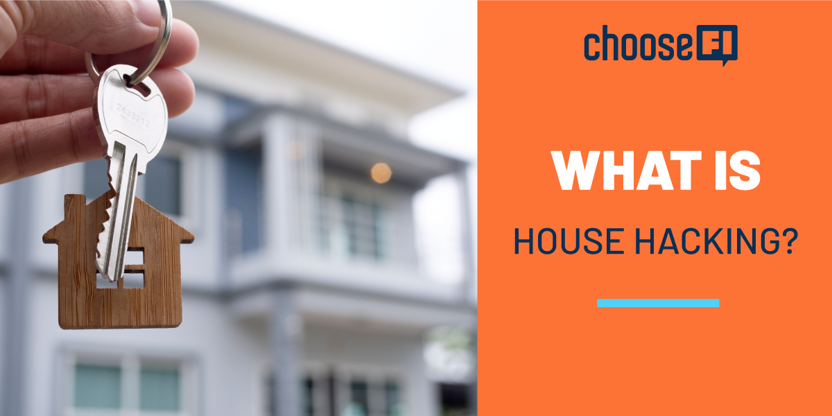 What Is House Hacking?