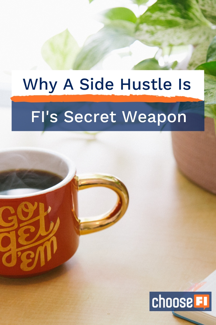 Why A Side Hustle Is FI's Secret Weapon pin
