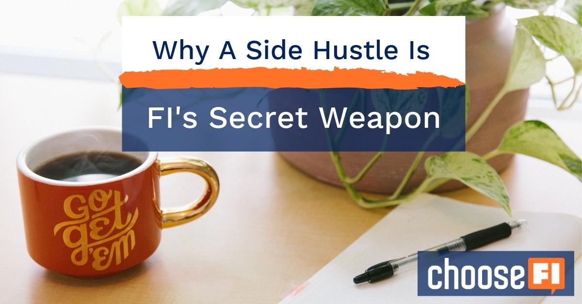 Why A Side Hustle Is FI's Secret Weapon