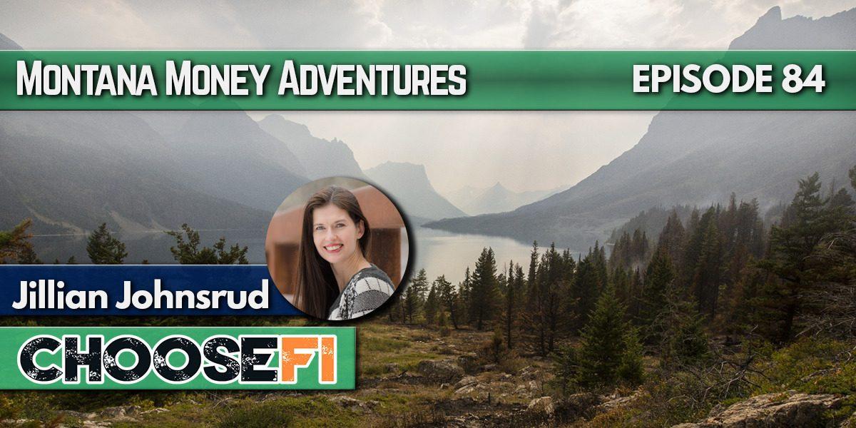 084 Montana Money Adventures Jillian Johnsrud financial independence