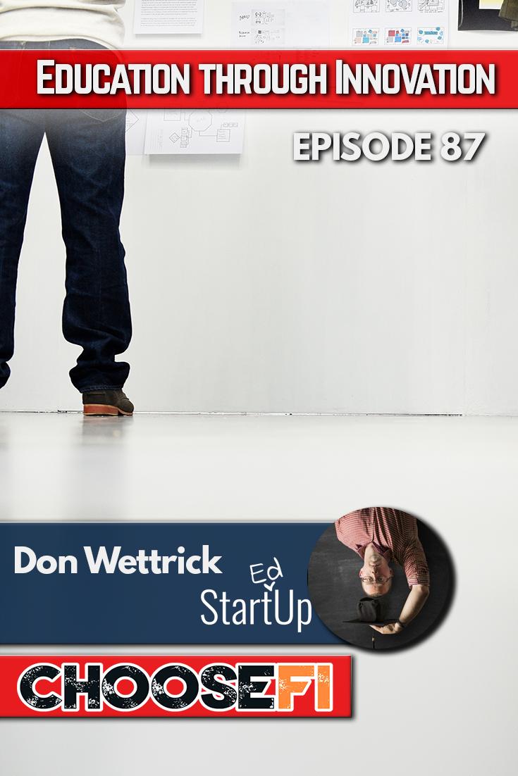 https://www.choosefi.com/087-education-through-innovation-don-wettrick/