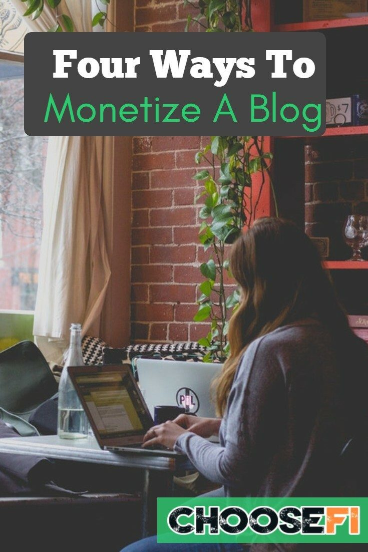 Four Ways To Monetize A Blog