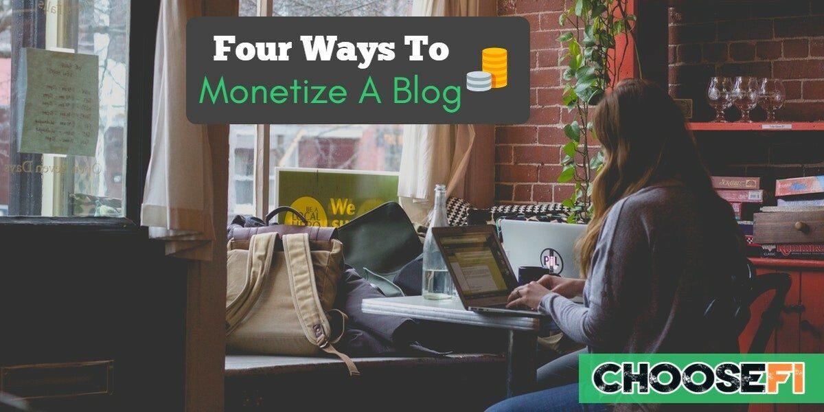 Four Ways To Monetize A Blog