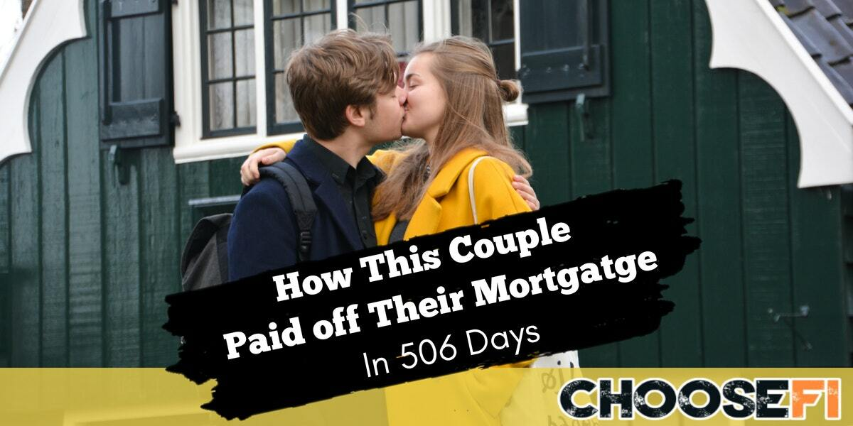 How This Couple Paid Off Their Mortgage In 506 Days