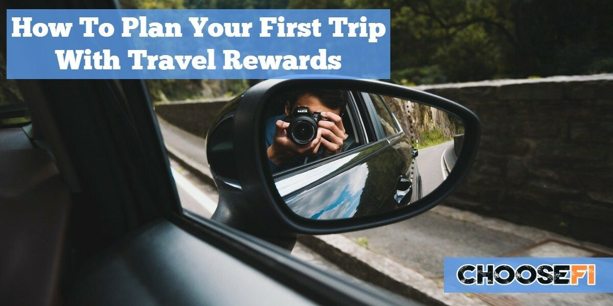 How To Plan Your First Trip With Travel Rewards
