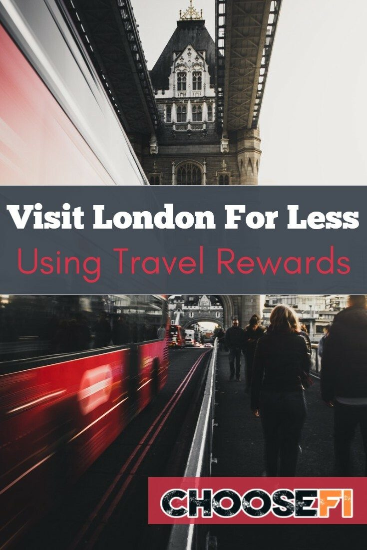 https://www.choosefi.com/visit-london-for-less-using-travel-rewards/