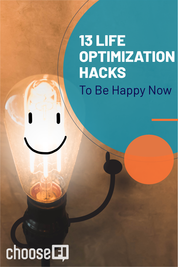 13 Life Optimization Hacks To Be Happy Now
