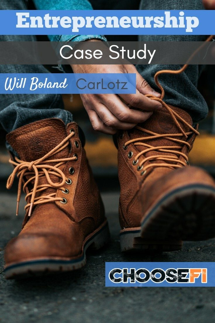 https://www.choosefi.com/092-will-boland-carlotz-and-entrepreneur-case-study/