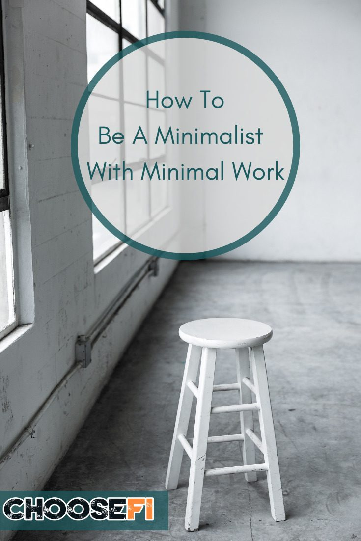 How To Be Minimalist With Minimal Work
