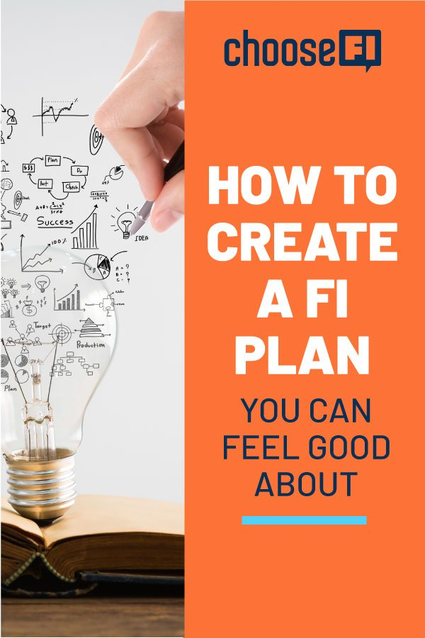 How To Create A FI Plan You Can Feel Good About