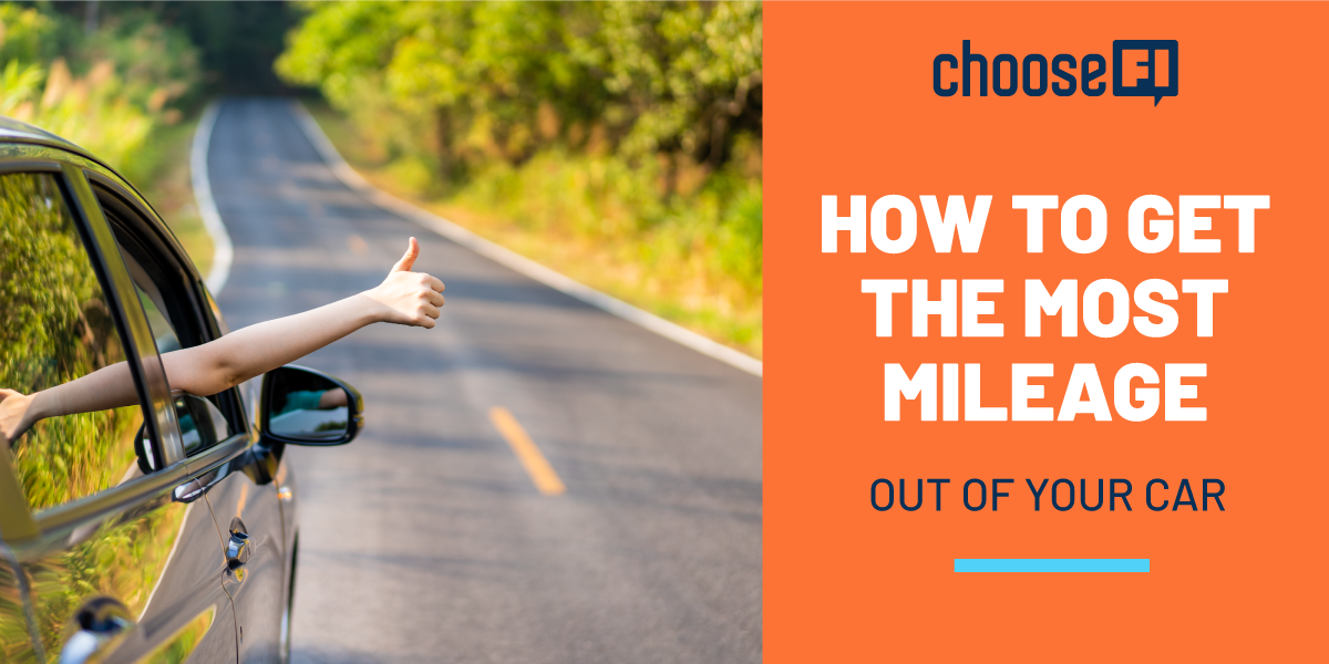 How To Get The Most Mileage Out Of Your Car
