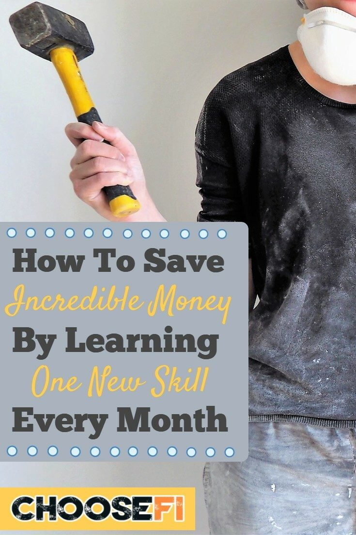 How To Save Incredible Money By Learning One New Skill Every Month