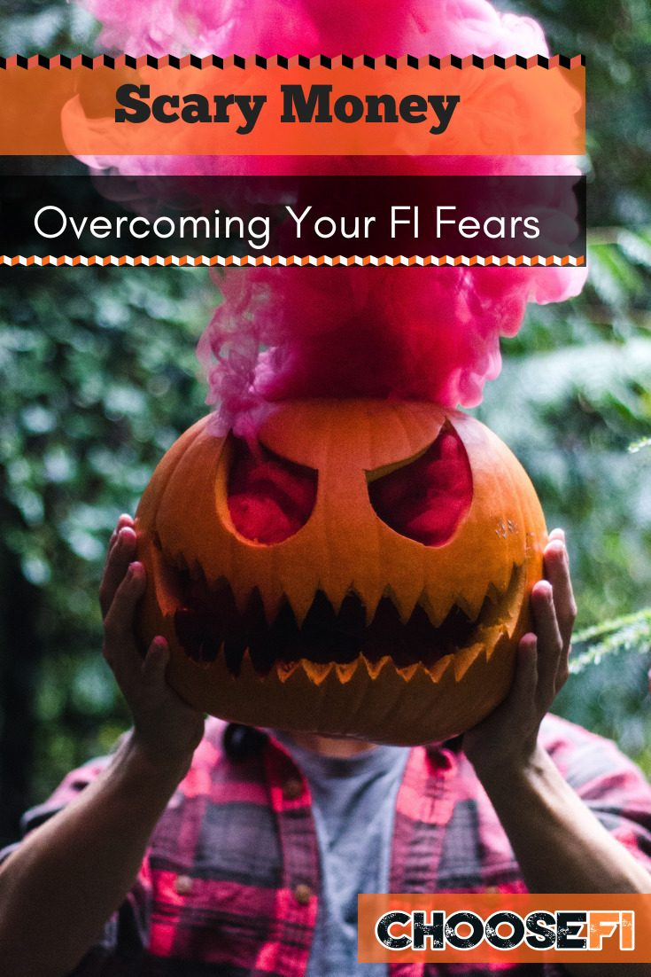 Scary Money: Overcoming Your FI Fears