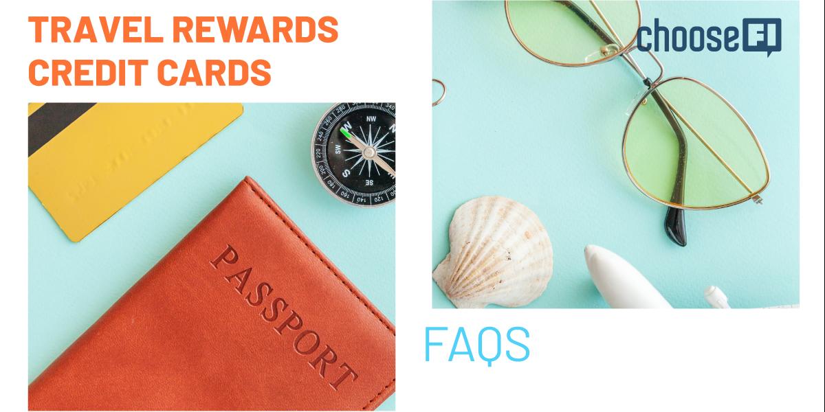 Travel Rewards Credit Cards FAQs