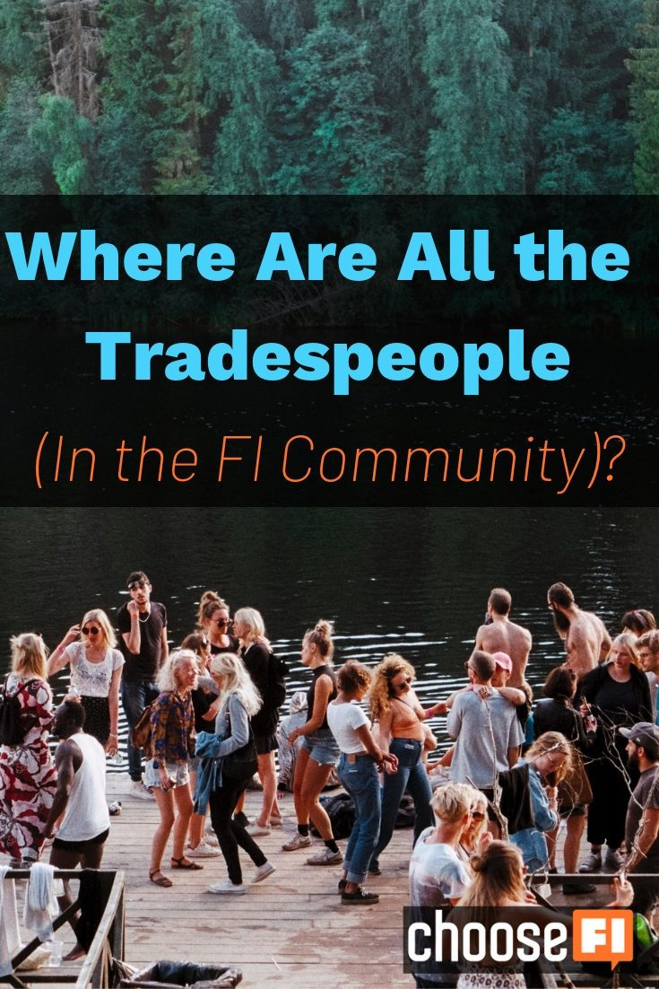 Where Are All the Tradespeople In the FI Community pin