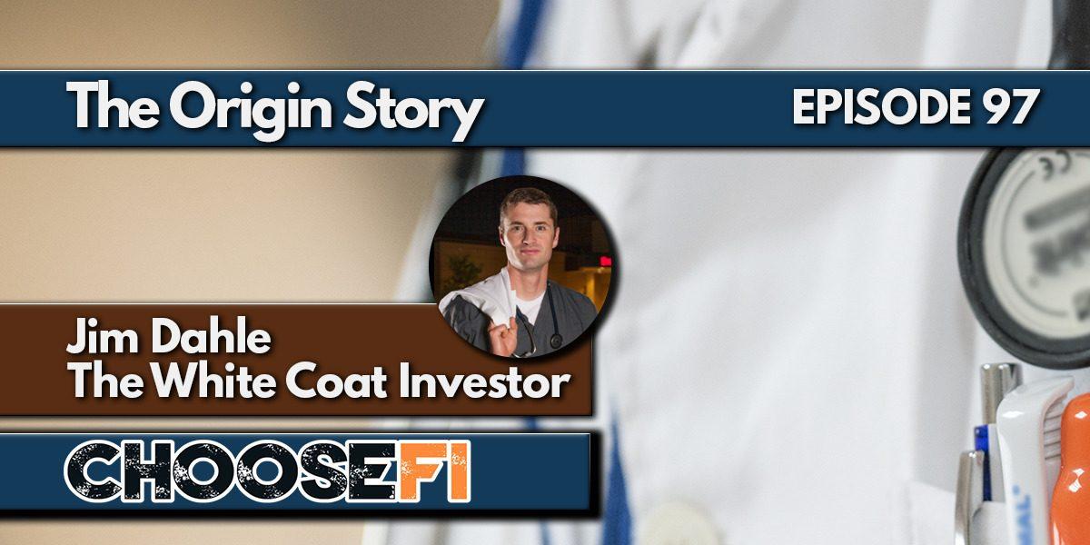 097 The Whitecoat Investor's origin story