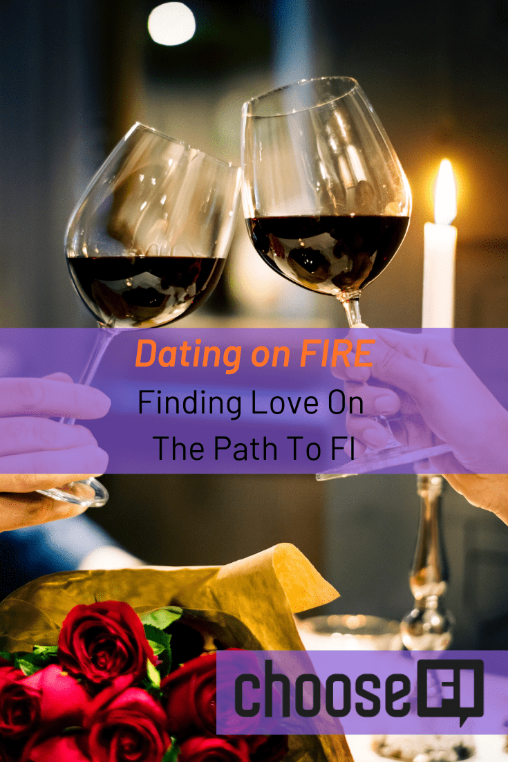 Dating On FIRE: Finding Love On The Path To FI