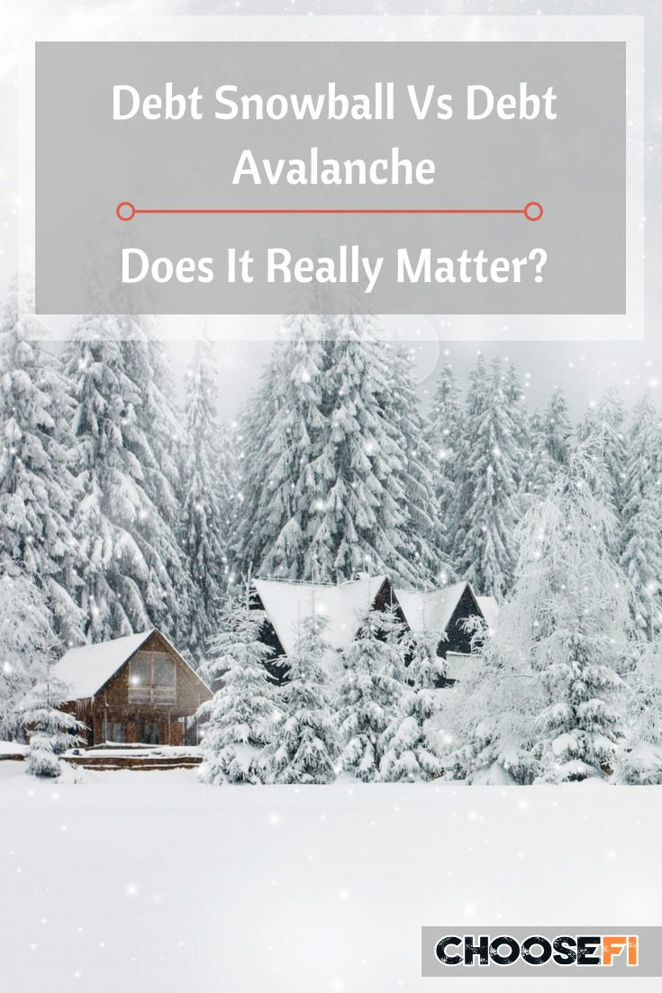 Debt Snowball Vs Debt Avalanche--Does It Really Matter?
