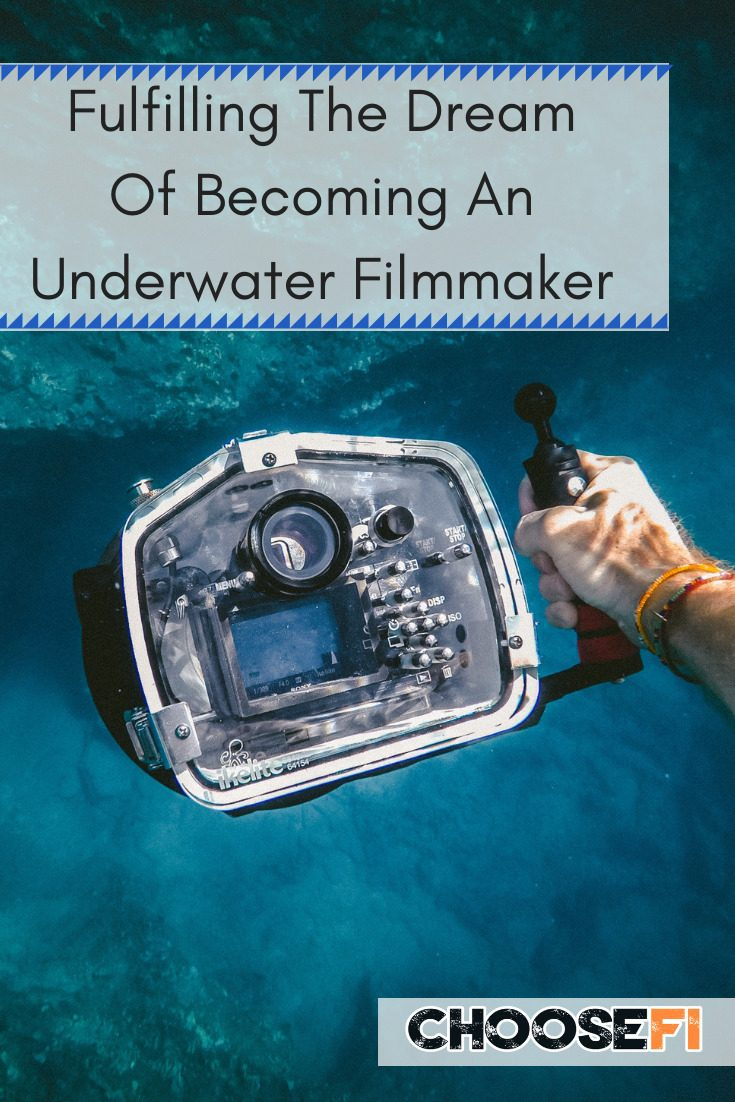Fulfilling The Dream Of Becoming An Underwater Filmmaker