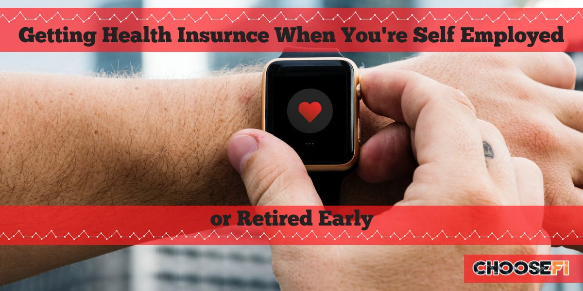 Getting Health Insurance When You're Self-Employed Or Retired Early