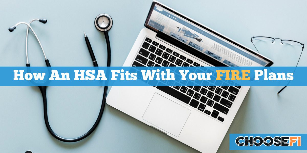 How An HSA Fits With Your FIRE Plans