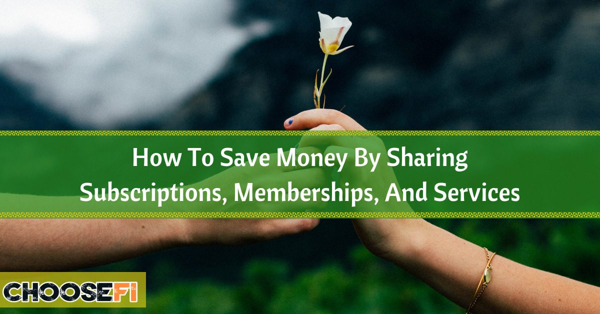 How To Save Money By Sharing Subscriptions, Memberships, And Services