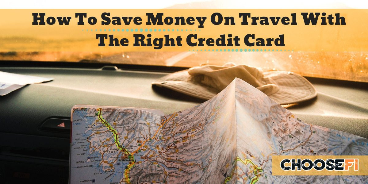 How To Save Money On Travel With The Right Credit Card