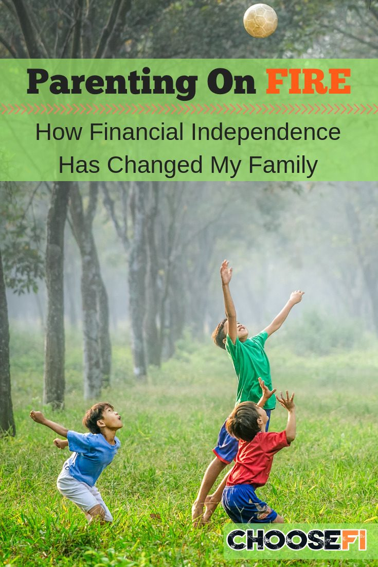 Parenting On FIRE: How Financial Independence Has Changed My Family