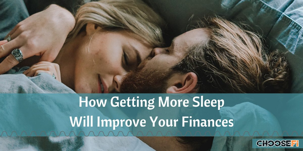How Getting More Sleep Will Improve Your Finances