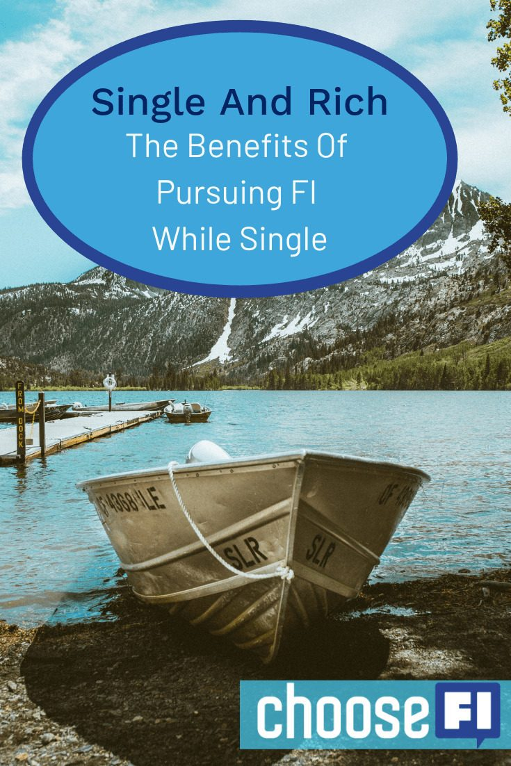 Single And Rich: The Benefits Of Pursing FI While Single