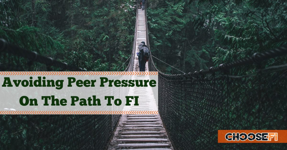 Avoiding Peer Pressure On The Path To FI