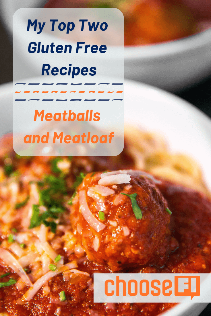 My Top Two Gluten Free Recipes--Meatballs and Meatloaf
