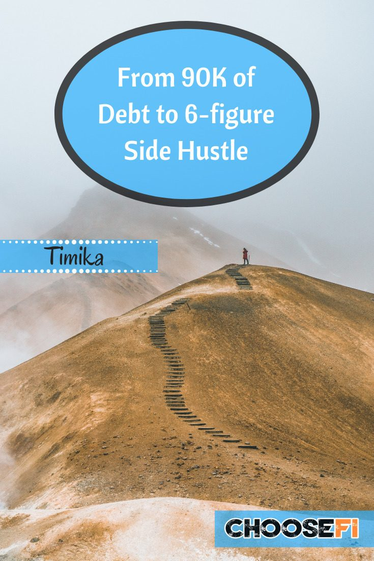 https://www.choosefi.com/102-from-90k-of-debt-to-6-figure-side-hustle-timika/
