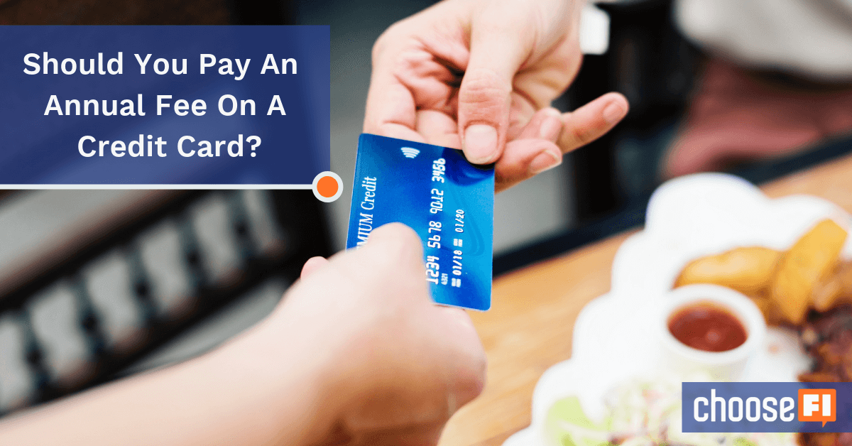 Should You Pay An Annual Fee On A Credit Card?