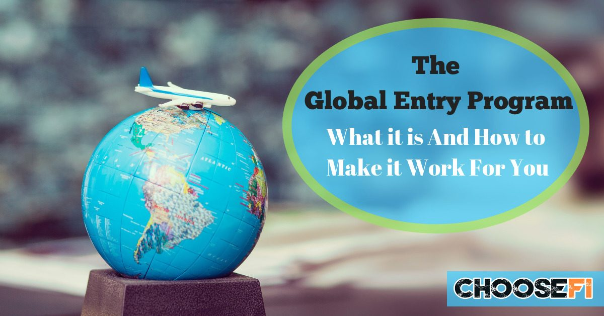The Global Entry Program: Everything You Need To Know ChooseFI