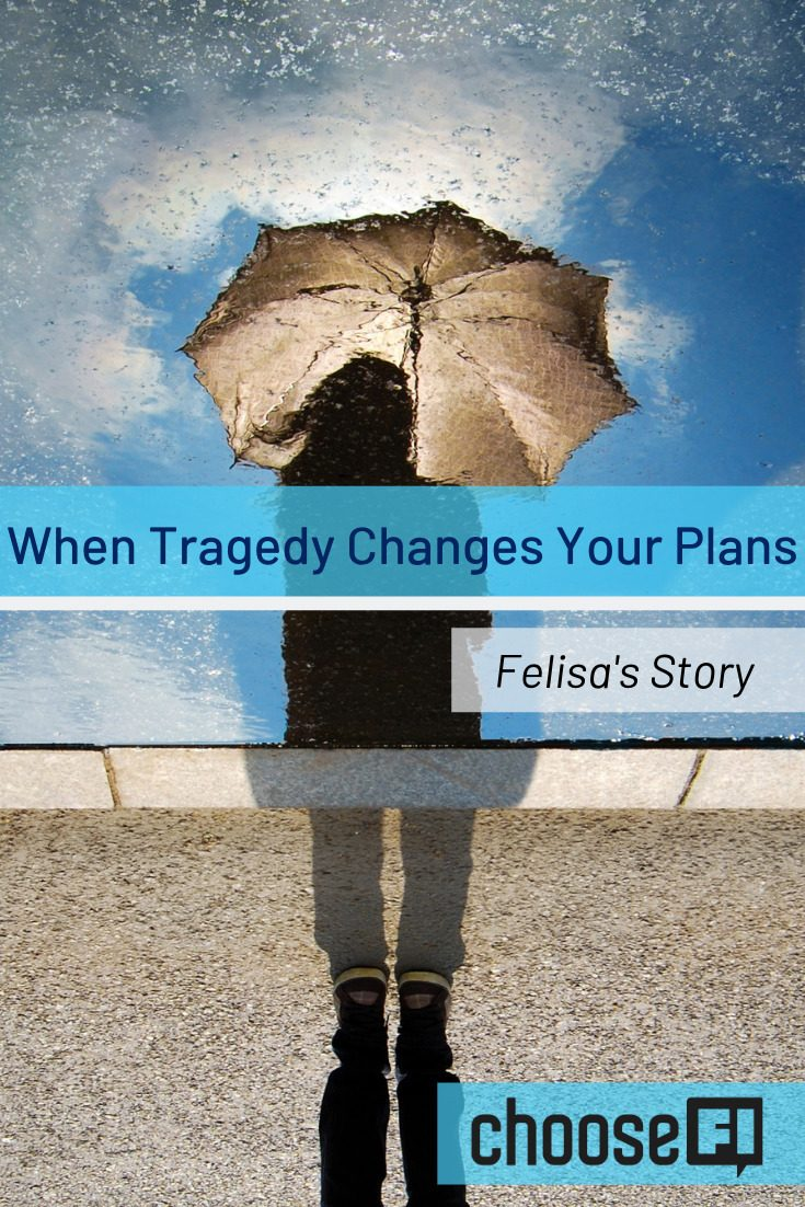 When Tragedy Changes Your Plans: Felisa's Story