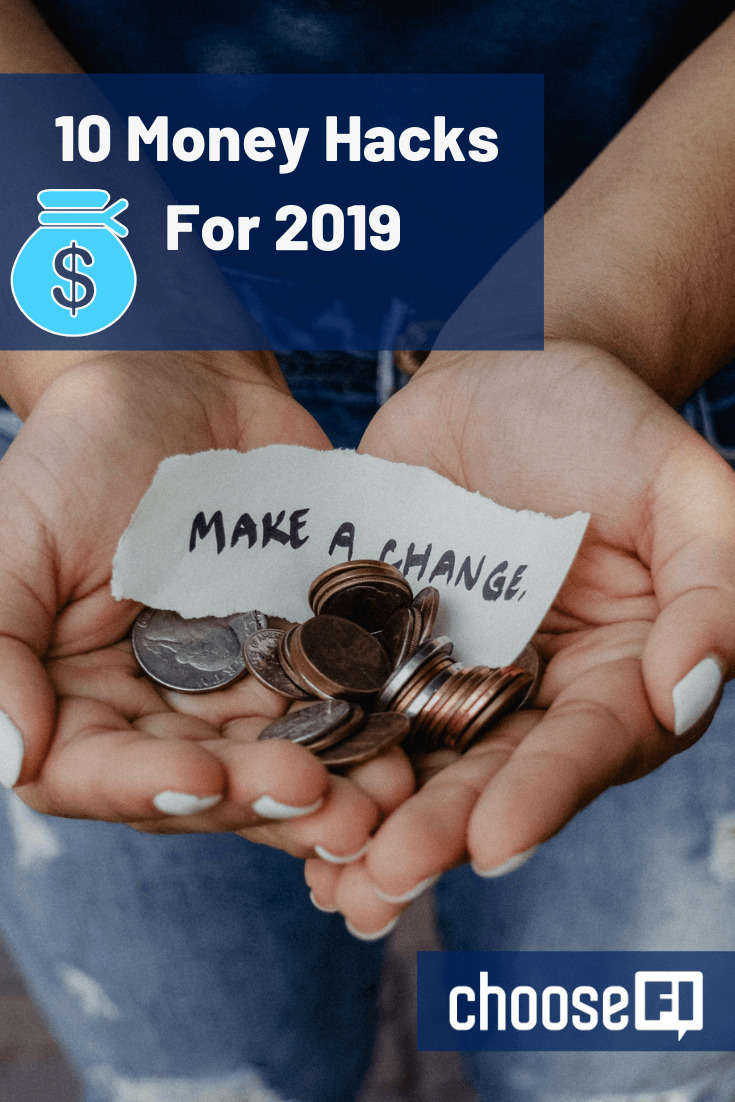 10 Money Hacks For 2019 ChooseFI