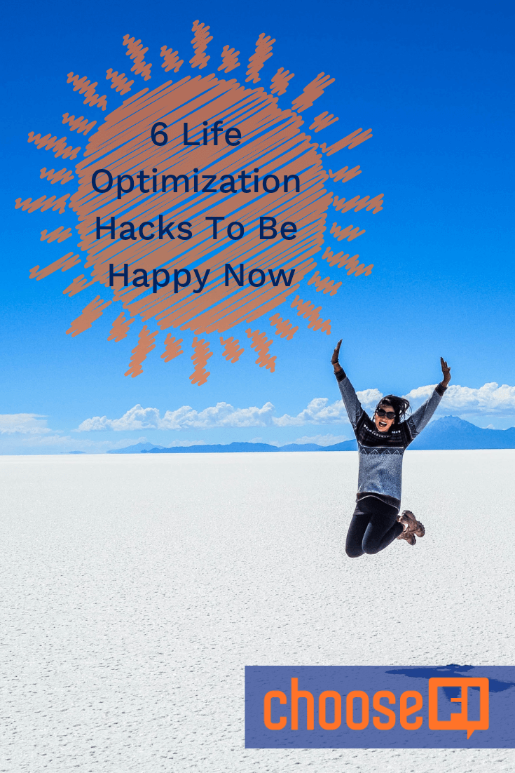 6 Life Optimization Hacks To Be Happy Now