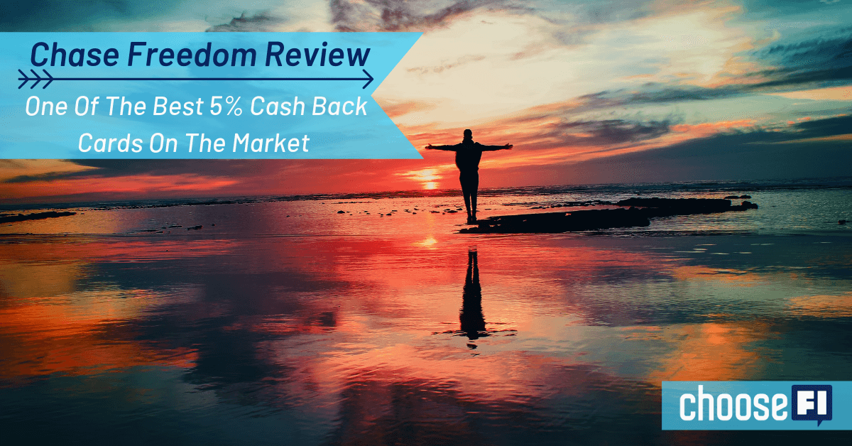 Chase Freedom Review--One Of The Best 5% Cash Back Cards On The Market