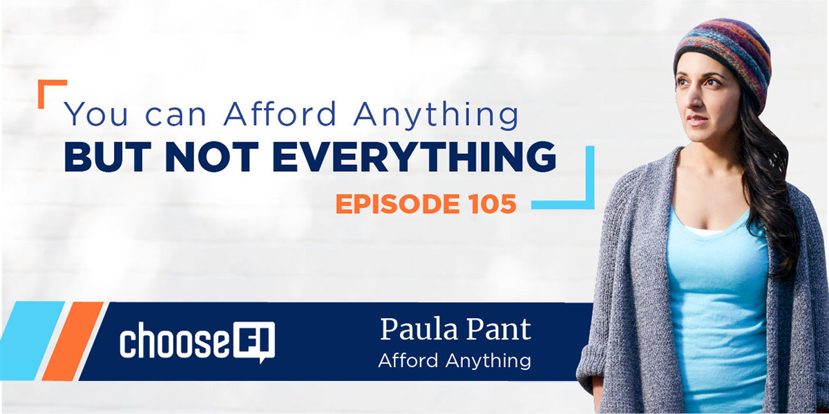 105 | You can Afford Anything but not Everything | Paula Pant