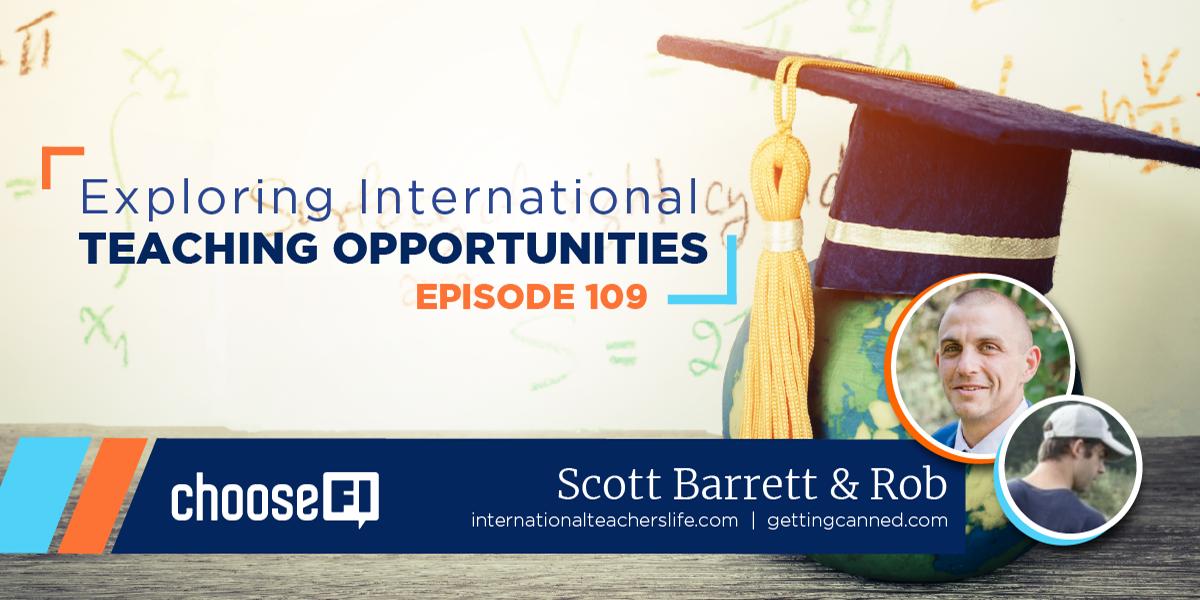 109 | Exploring International Teaching Opportunities | Scott & Rob