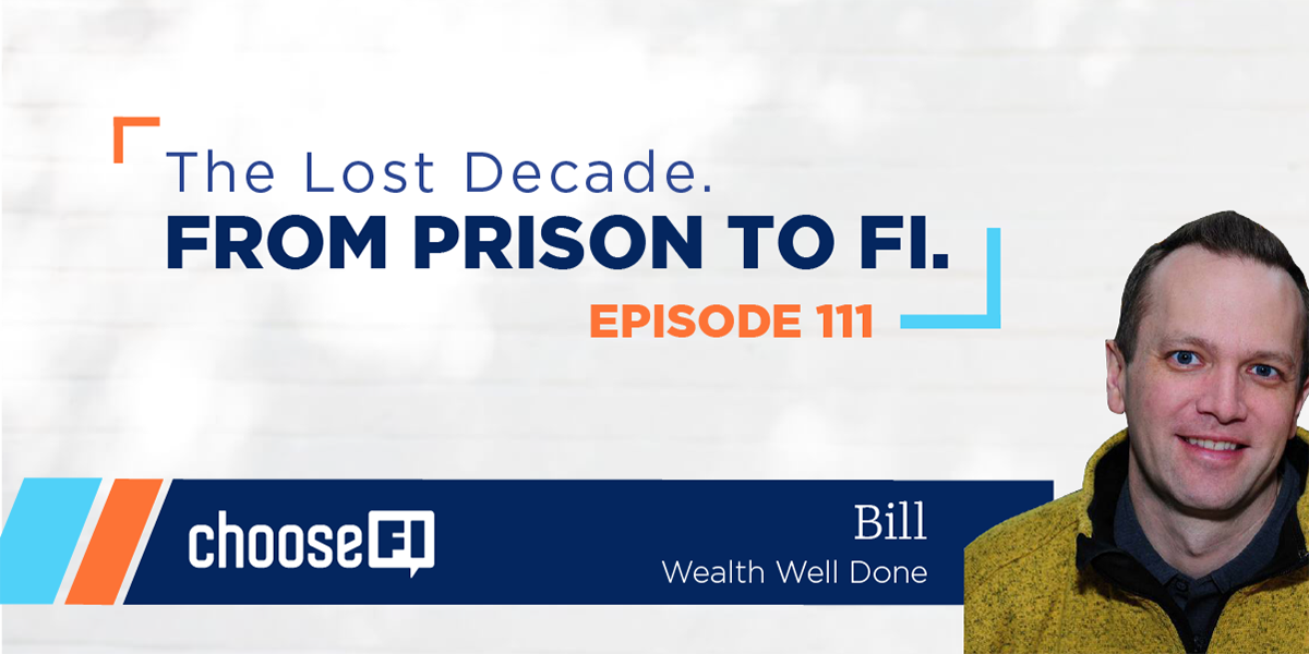 The Lost Decade | From Prison to FI | Wealth Well Done