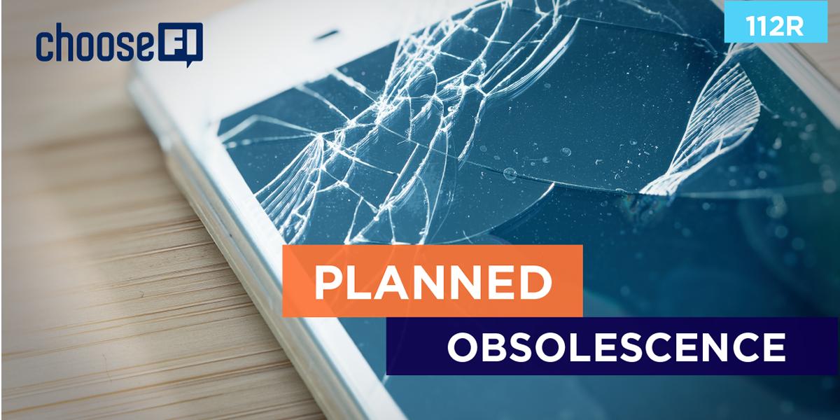 112R | Planned Obsoleteness
