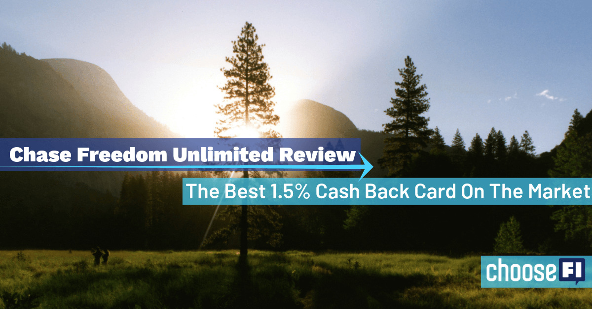 Chase Freedom Unlimited Review--The Best 1.5% Cash Back Card On The Market