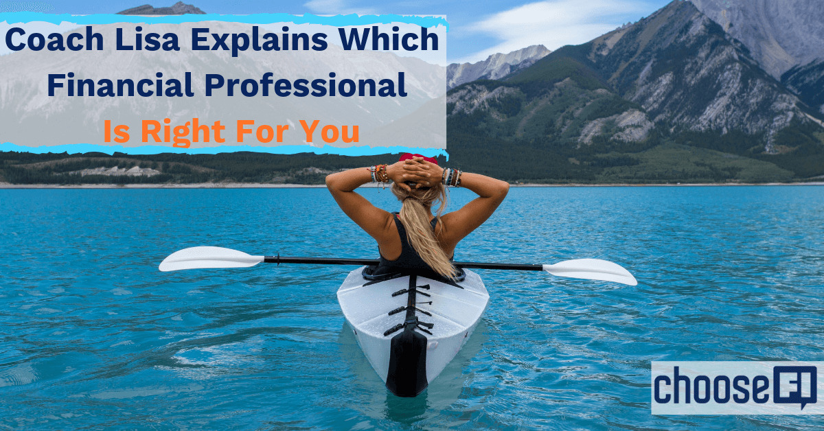 Coach Lisa Explains Which Financial Professional Is Right For You