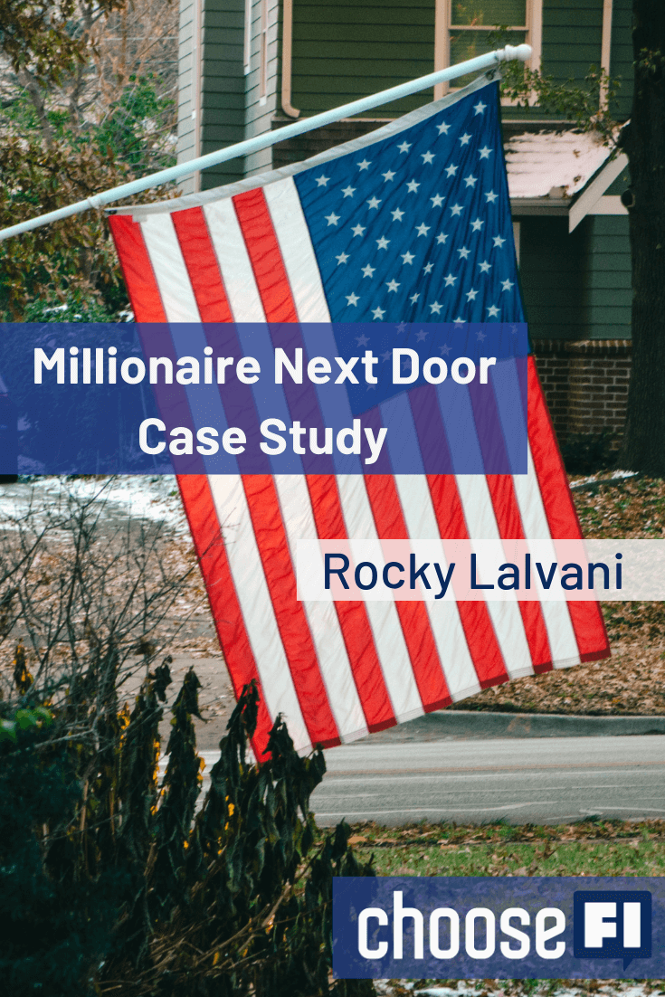 https://www.choosefi.com/110-a-millionaire-next-door-case-study-rocky-lalvani/