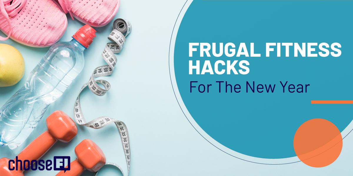 Frugal Fitness Hacks