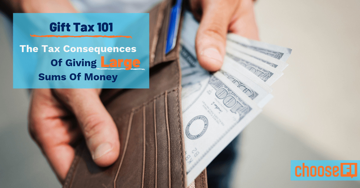 Gift Tax 101: The Tax Consequences Of Giving Large Sums Of Money