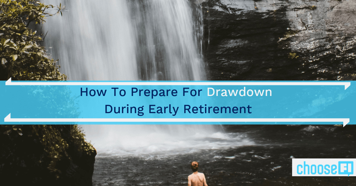How To Prepare For Drawdown During Early Retirement