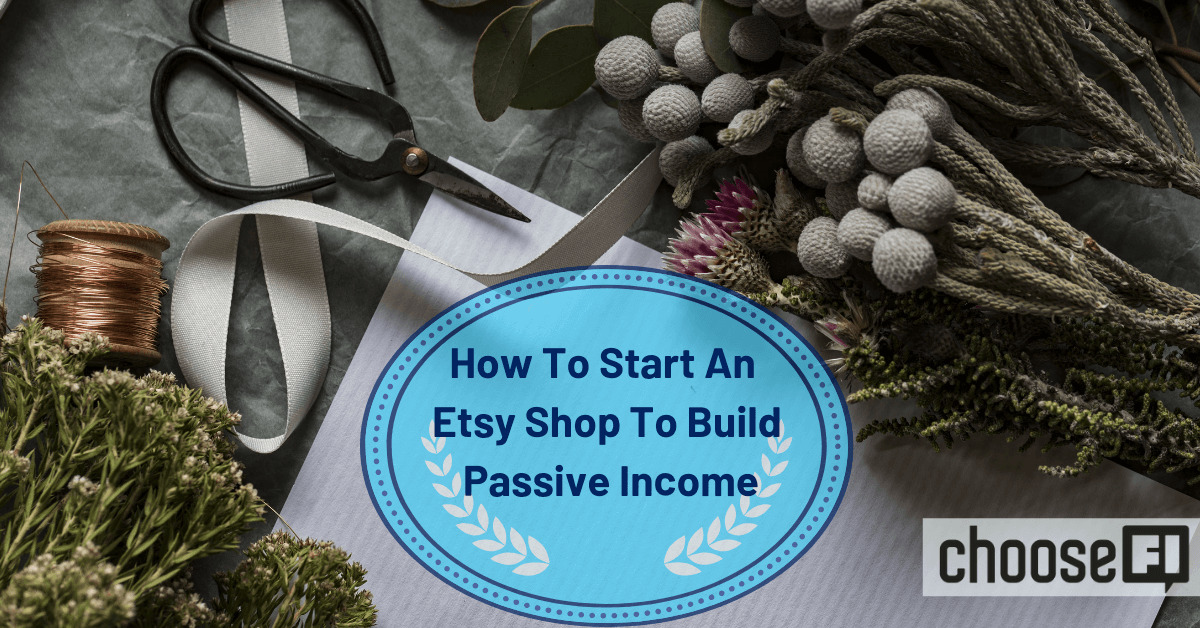 How To Start An Etsy Shop To Build Passive Income
